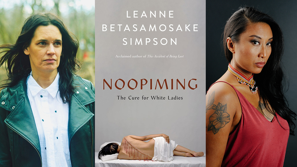Leanne Betasamosake Simpson Launches Noopiming: The Cure for White Ladies